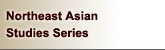 Northeast Asian Studies Series